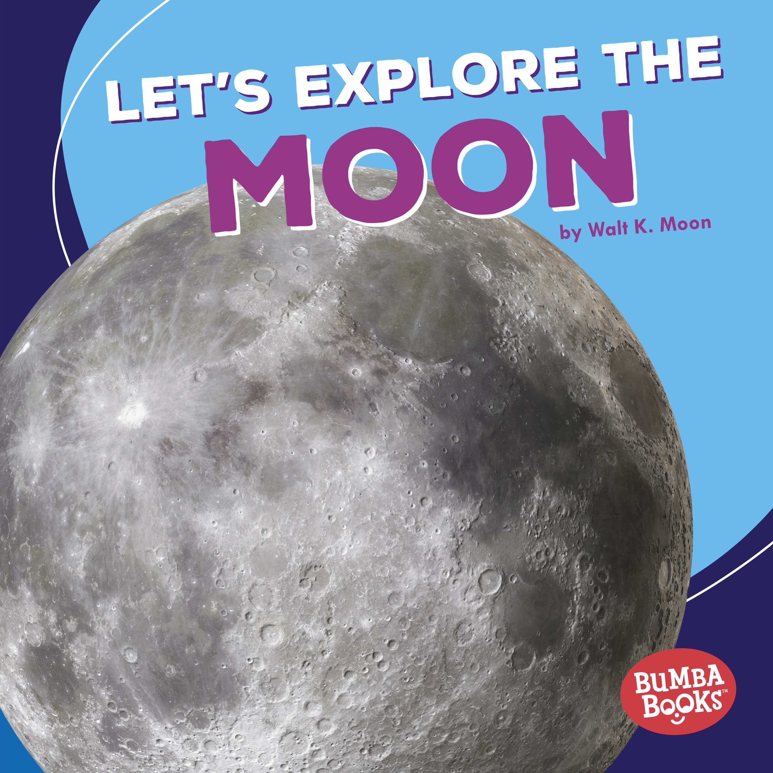 Read Online Let's Explore the Moon (First Look at Space) (Bumba Books a First Look at Space) pdf epub