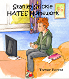 Stanley Stickle Hates Homework