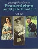 Frauenleben im 19. Jahrhundert. Empire und Romantik, Biedermeier, Gründerzeit