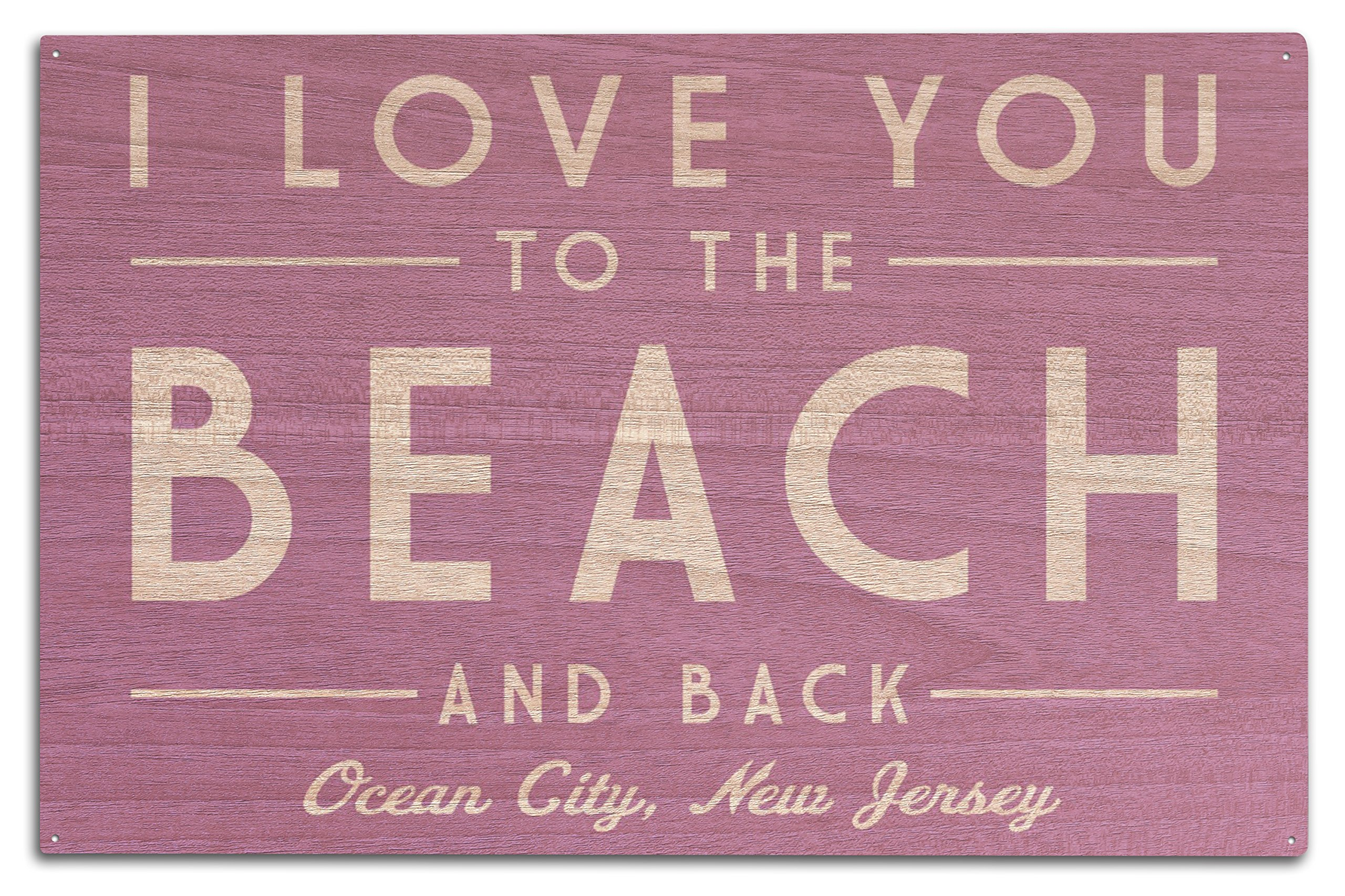 Ocean City, New Jersey - I Love You to the Beach and Back - Simply Said (10x15 Wood Wall Sign, Wall Decor Ready to Hang)