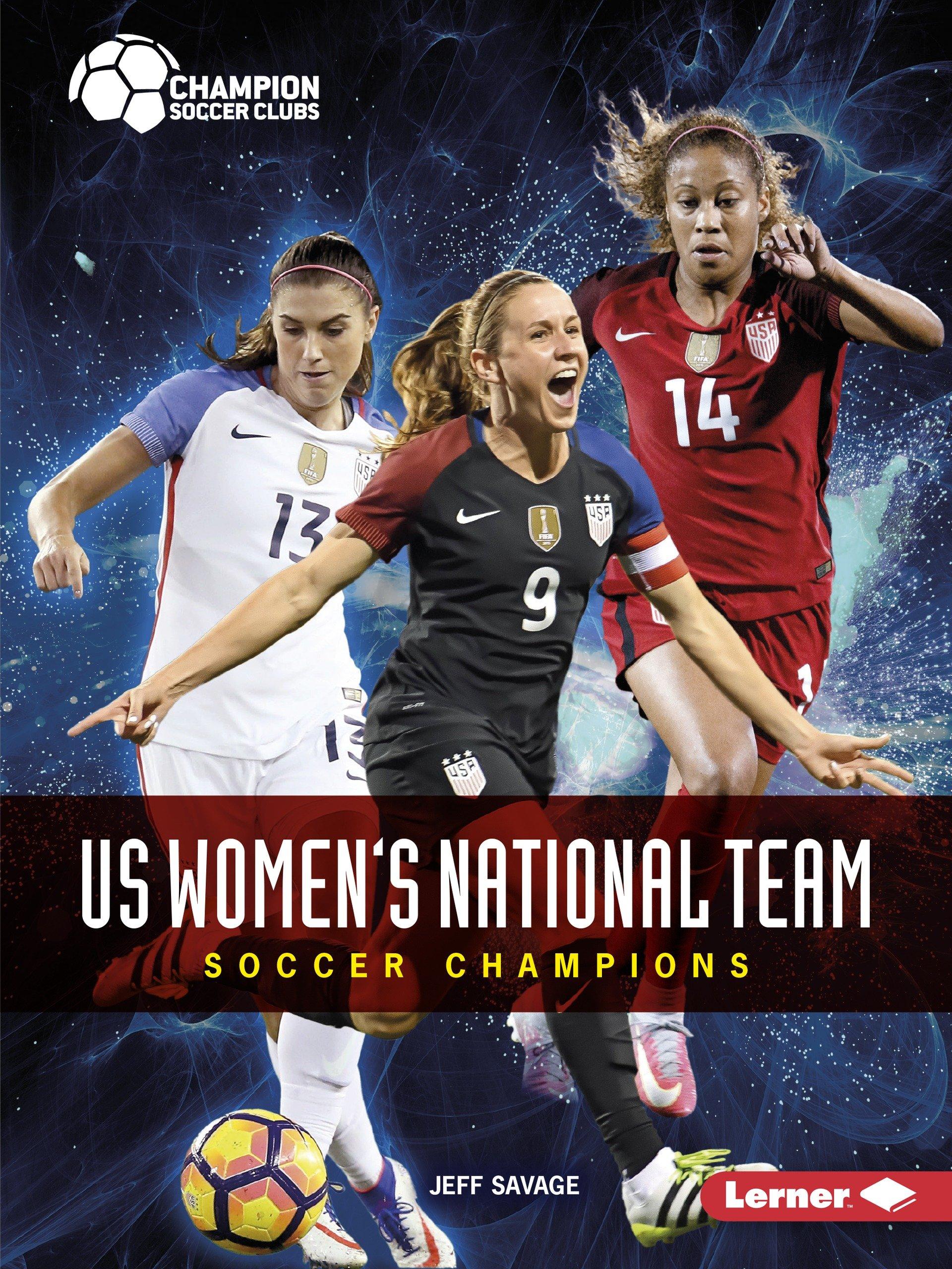 Download US Women's National Team: Soccer Champions (Champion Soccer Clubs) pdf epub