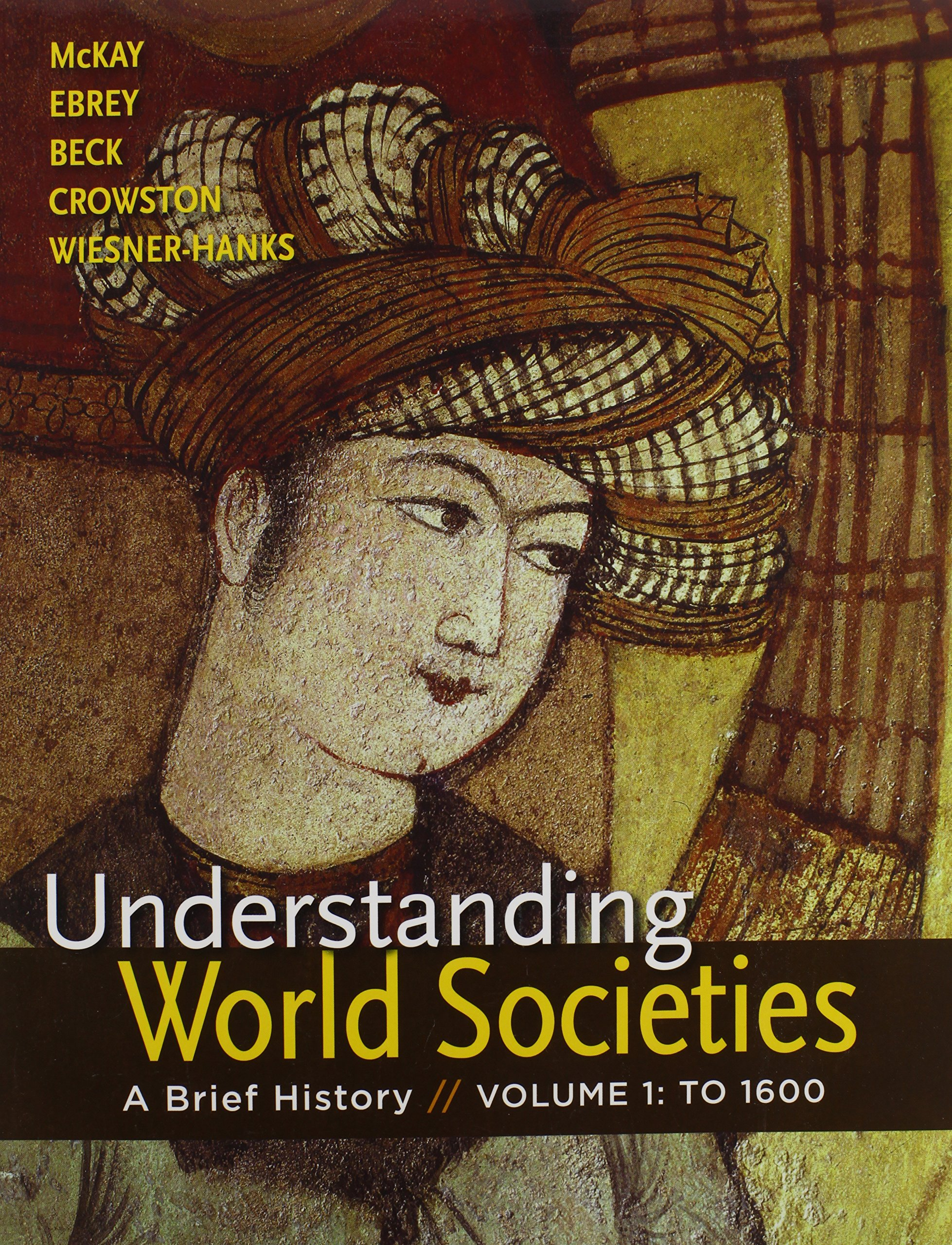 Understanding World Societies, Combined Volume & Sources of Western Society  2e V1 & Sources of Western Society 2e V2 & Pocket Guide to Writing in Hist:  John ...