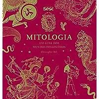 Mitologia: um guia dos mundos imaginários