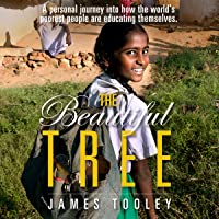 The Beautiful Tree: A Personal Journey into How the World's Poorest People Are Educating Themsleves