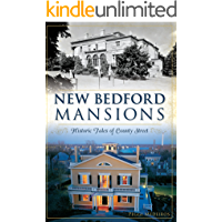 New Bedford Mansions: Historic Tales of County Street (Landmarks) book cover