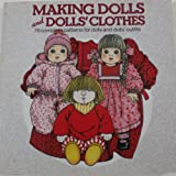 Making Dolls and Dolls' Clothes (76 complete patterns for dolls and dolls outfits)
