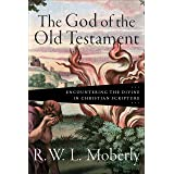 The God of the Old Testament: Encountering the Divine in Christian Scripture