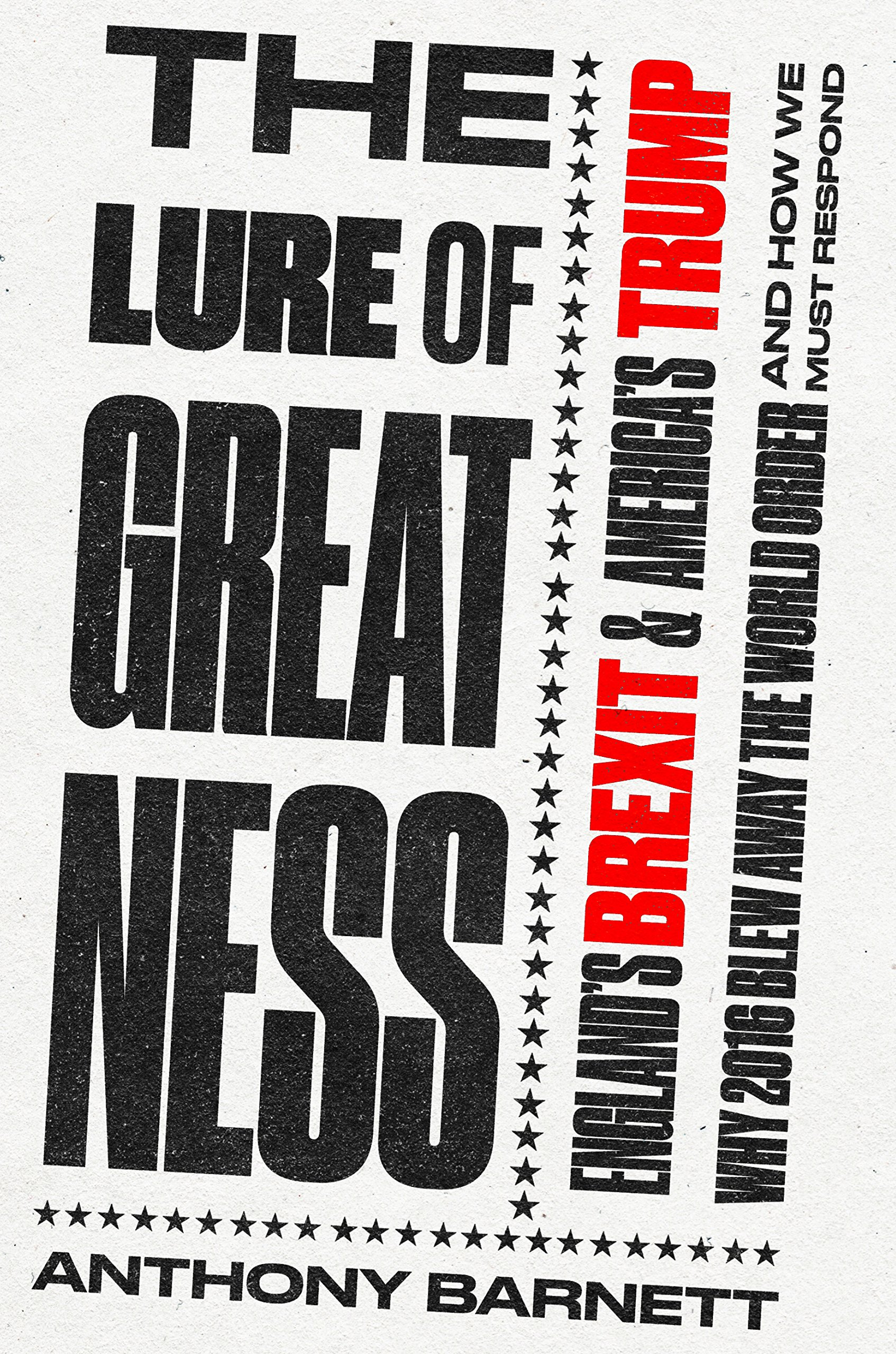 The Lure of Greatness: England's Brexit and America's Trump (English Edition)