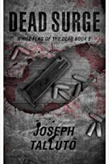 Dead Surge (White Flag of the Dead Book 5) Kindle Edition