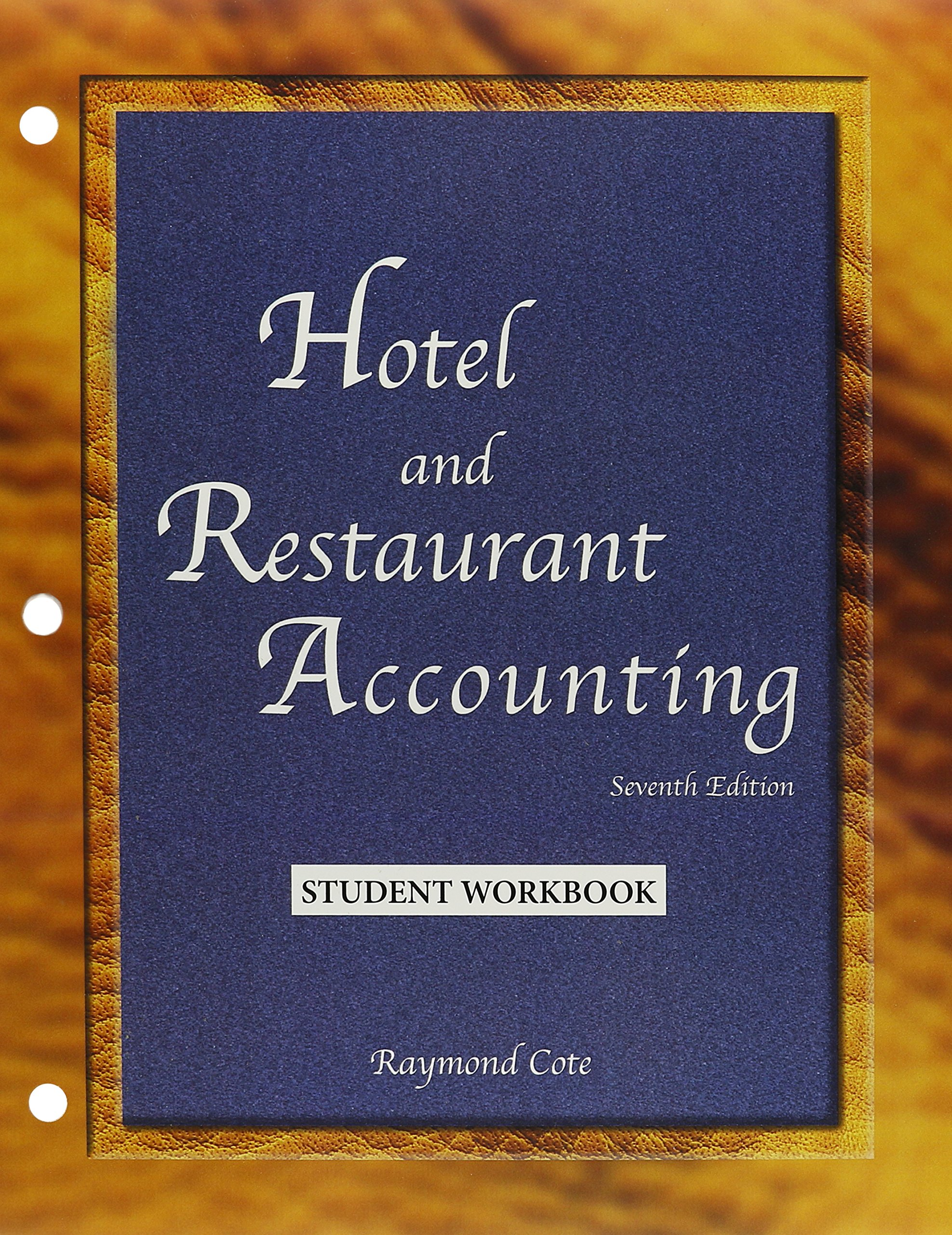 Hotel and Restaurant Accounting Workbook: Raymond Cote, CPA, CCP:  9780866123914: Amazon.com: Books