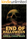 The End of Halloween: Four Tales of All Hallows' Eve