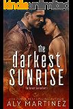 The Darkest Sunrise (The Darkest Sunrise Duet Book 1)
