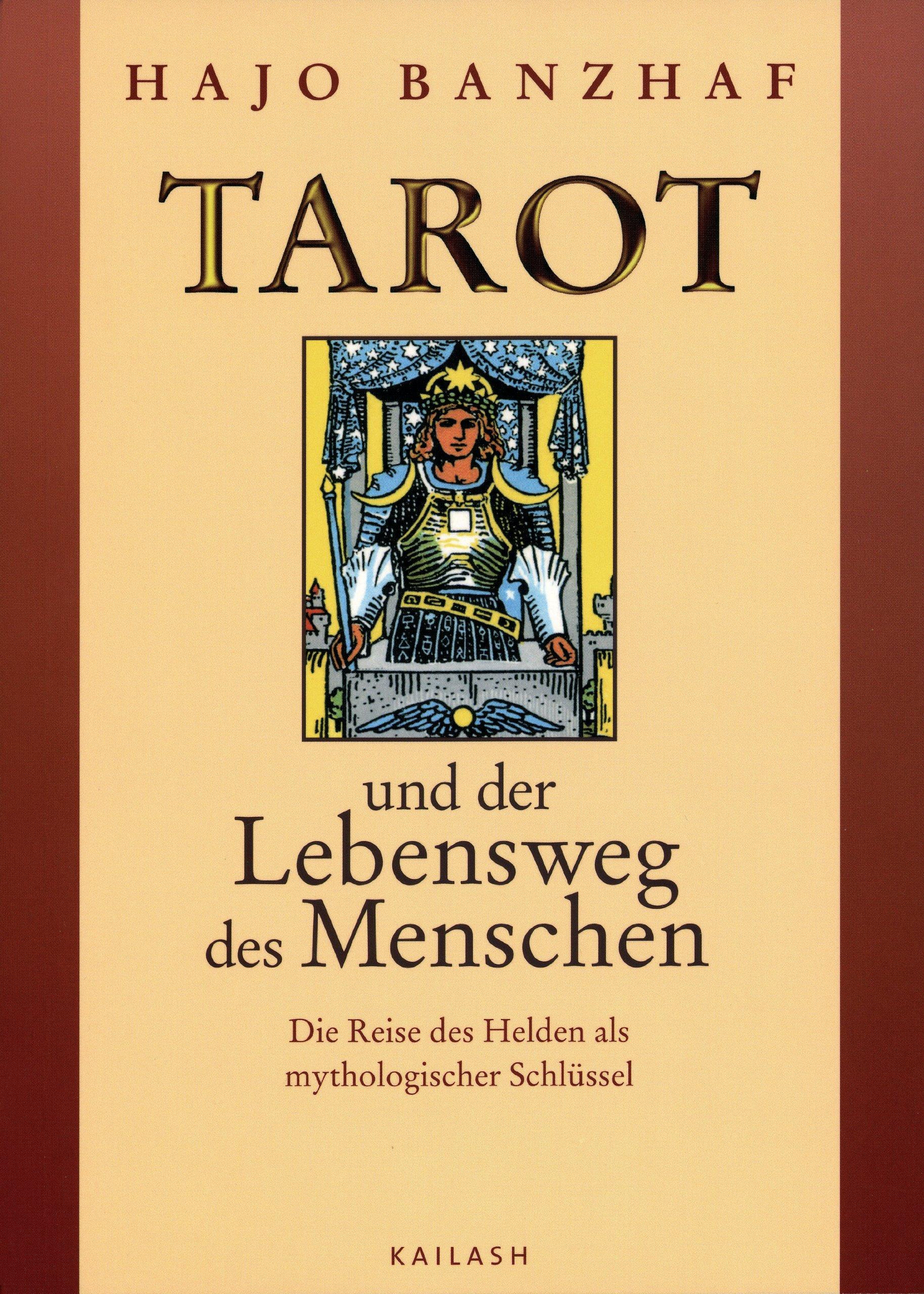 Tarot und der Lebensweg des Menschen: Die Reise des Helden als mythologischer Schlüssel