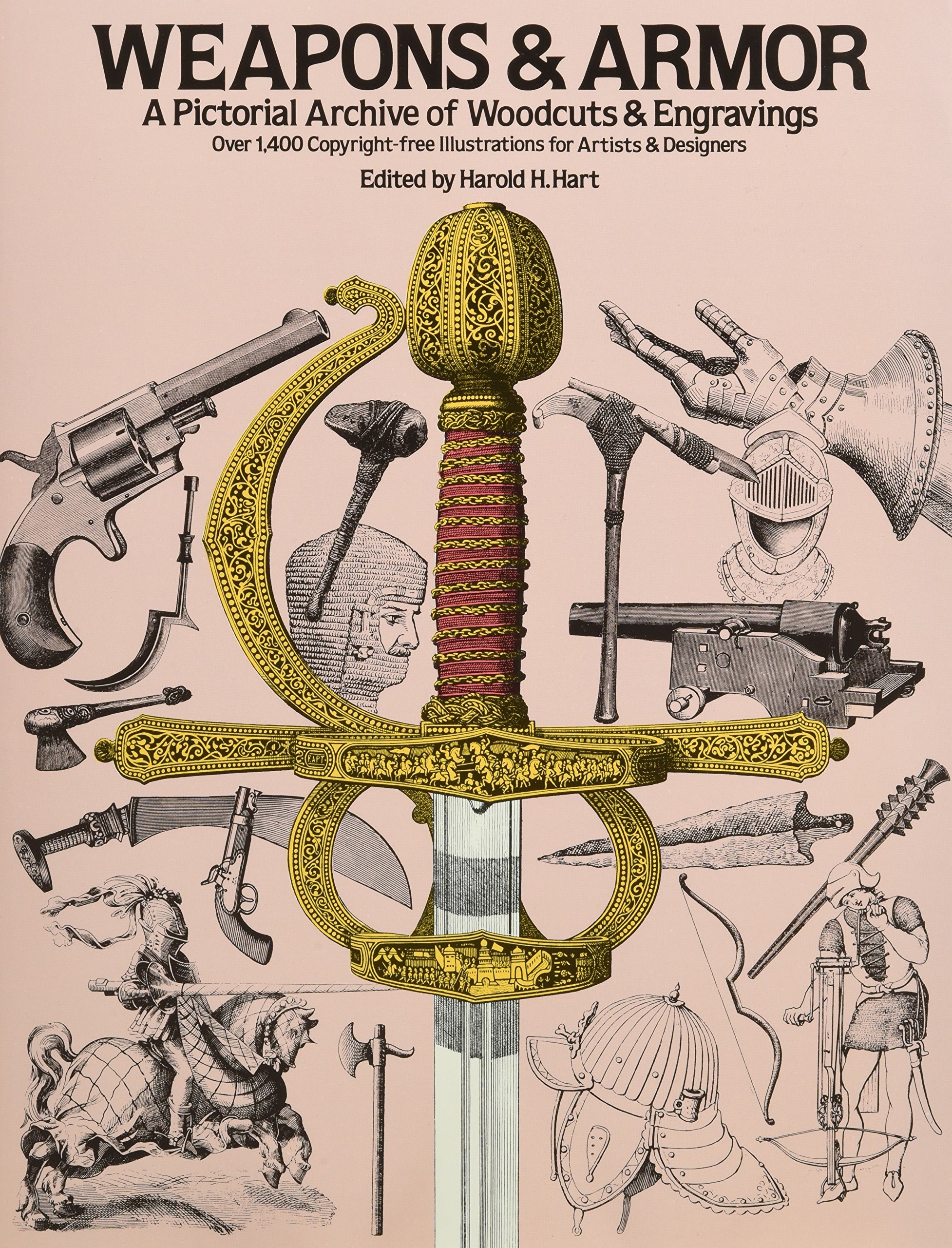 Weapons And Armor  A Pictorial Archive Of Woodcuts And Engravings  Dover Pictorial Archive Series