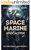 Space Marine Apocalypse (Extinction Fleet Book 3)