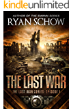 The Last War: A Post-Apocalyptic EMP Survival Thriller (The Last War Series Book 1)