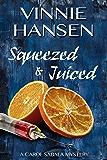 Squeezed & Juiced: A Carol Sabala Mystery (A Carol Sabala Murder Mystery Book 4)