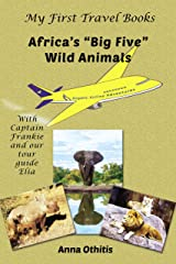 Africa's Big Five Wild Animals (My First Travel Books) Kindle Edition