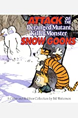 Attack of the Deranged Mutant Killer Monster Snow Goons: A Calvin and Hobbes Collection Kindle Edition