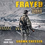 Frayed: Surviving the Zombie Apocalypse, Book 9