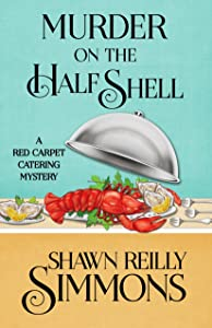 Murder on the Half Shell (A Red Carpet Catering Mystery Book 2)
