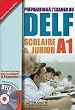 Préparation à l'examen du DELF : Scolaire et Junior A1 (1CD audio)