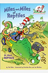 Miles and Miles of Reptiles: All About Reptiles (Cat in the Hat's Learning Library) Kindle Edition