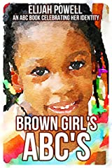 Brown Girl's ABC's Book: An ABC Book celebrating her Identity! Kindle Edition
