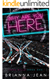 Why Are You Here? (Love Kills Book 1)