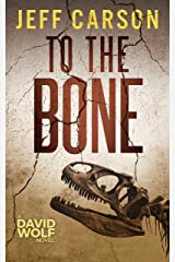 To the Bone (David Wolf Book 7) Kindle Edition