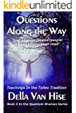 Questions Along the Way: Conversations With a Quantum Shaman