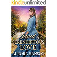 Saved by a Serendipitous Love: A Historical Western Romance Book