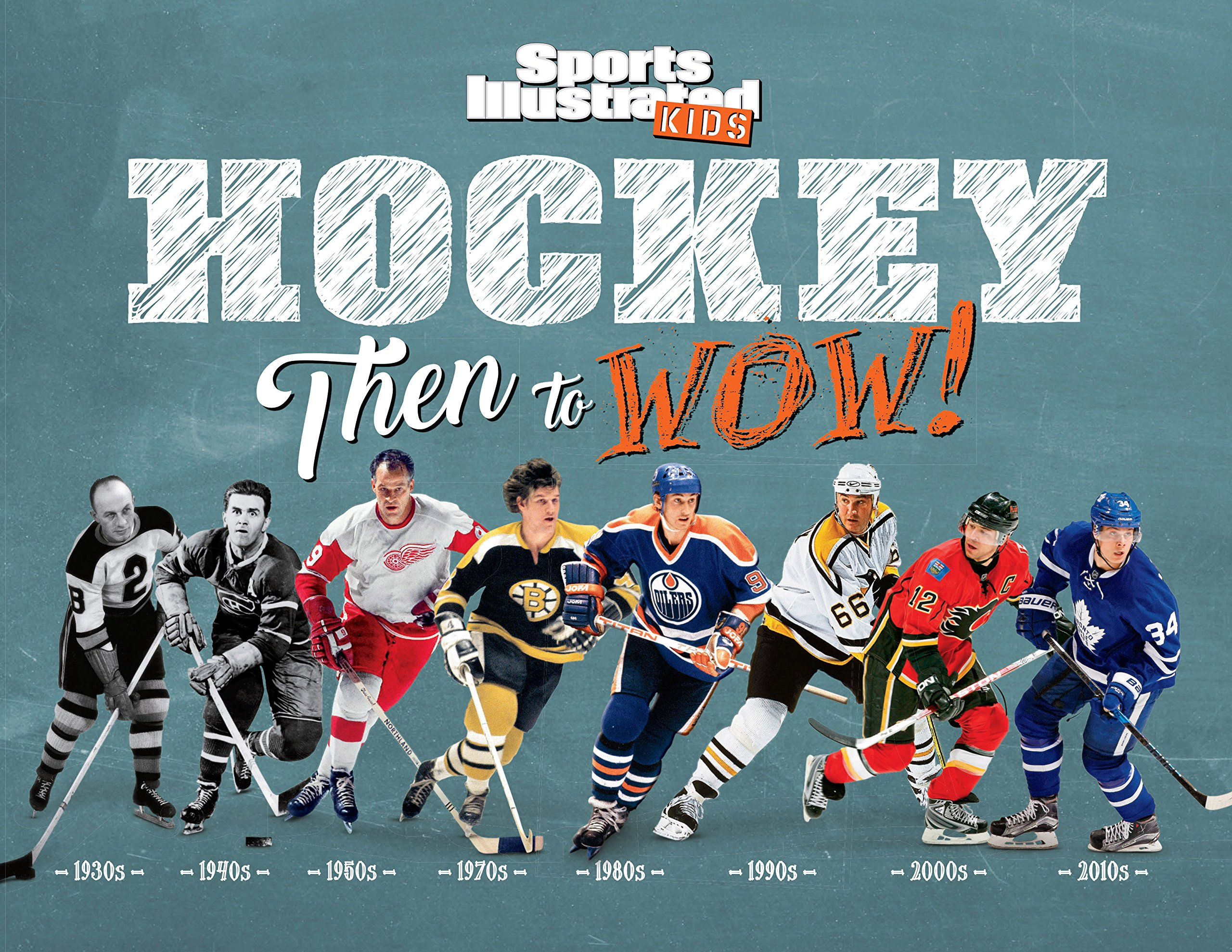 Hockey: Then to WOW! (Sports Illustrated Kids Then to WOW!): The Editors of  Sports Illustrated Kids: 9781683300113: Amazon.com: Books