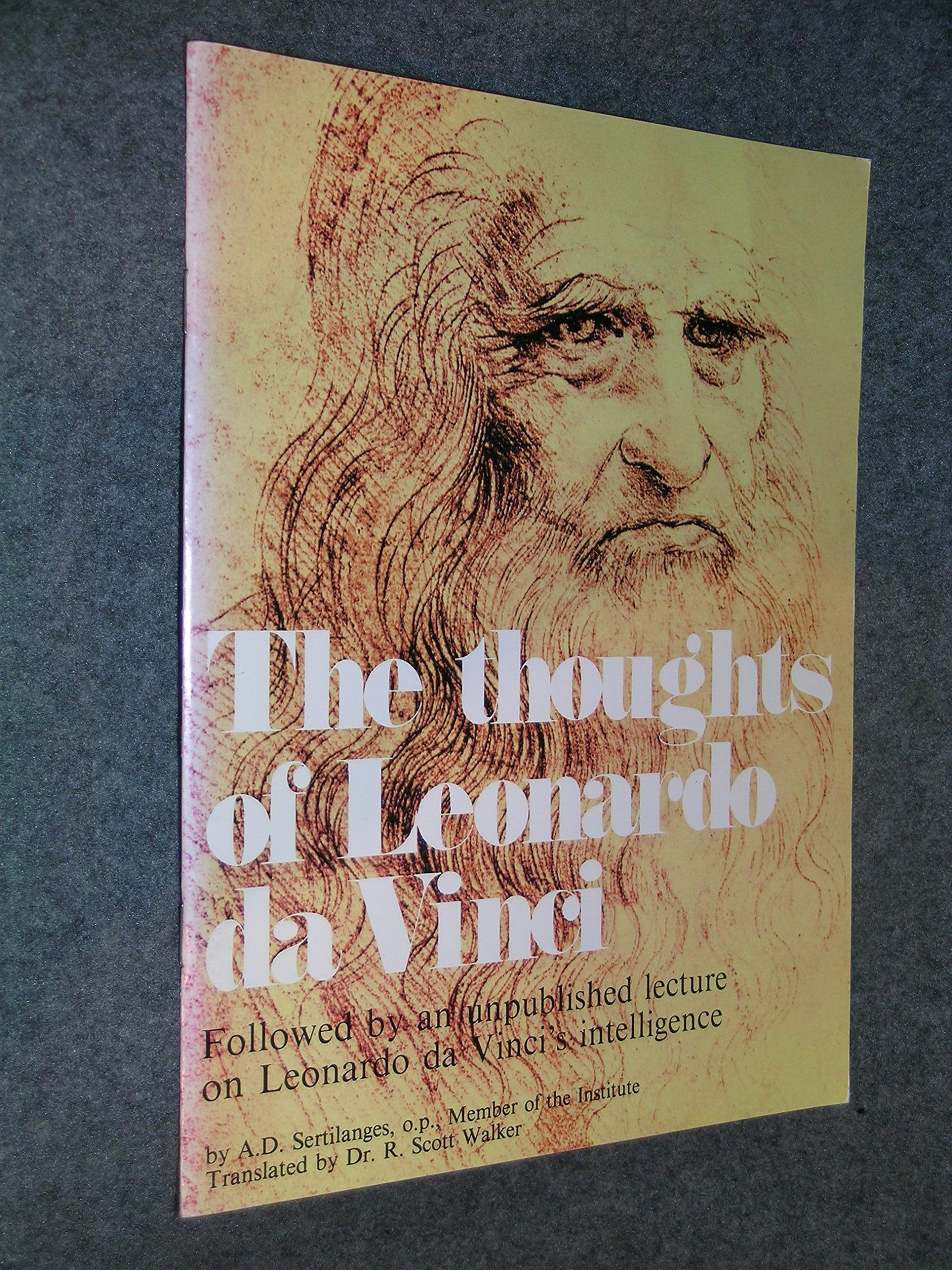 the thoughts of leonardo da vinci followed by an unpublished lecture on leonardo da vincis intelligence