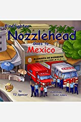 Nozzlehead Goes to Mexico Kindle Edition