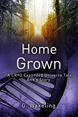 Home Grown (CRYO Expanded Universe) Kindle Edition