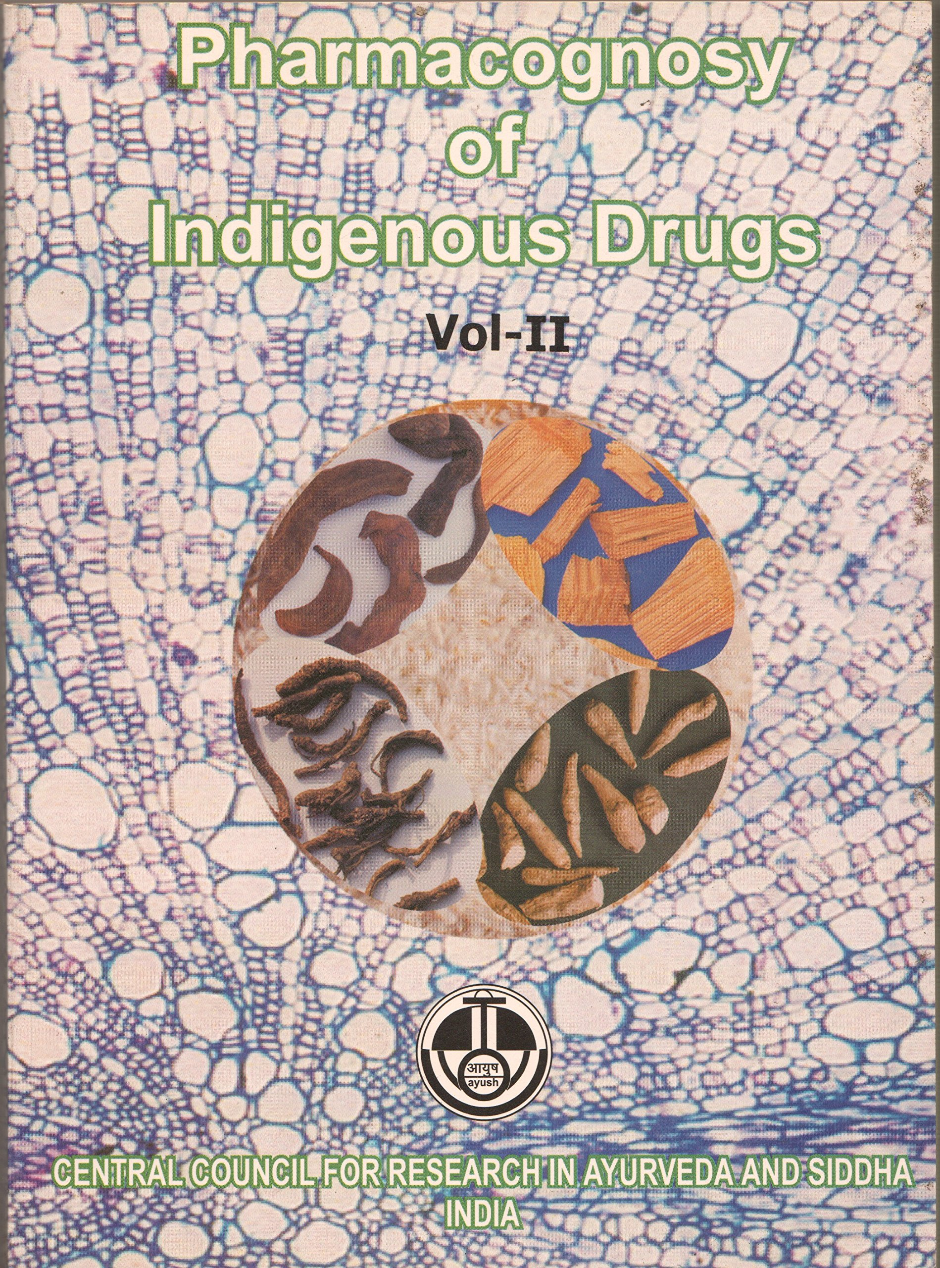 Pharmacognosy of Indigenous Drugs Vol  II: Central Council