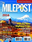 The Milepost 2016: All-the-north Travel Guide: Alaska, Yukon, British Columbia, Alberta, Northwest Territories