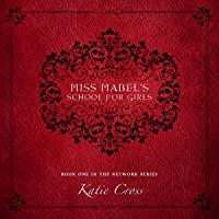 Miss Mabel's School for Girls: The Network Series, Book 1