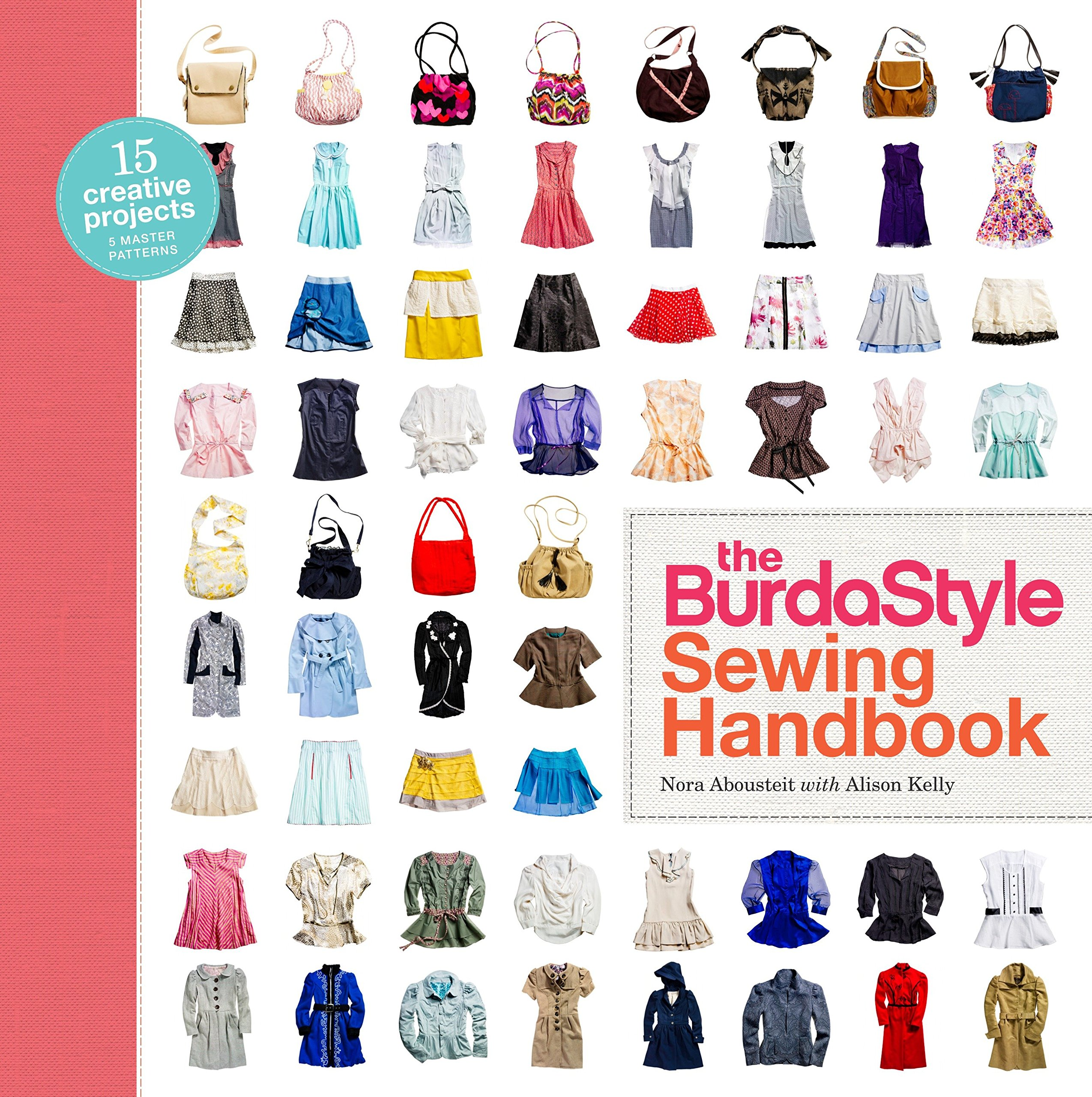 The BurdaStyle Sewing Handbook: Amazon.fr: Abousteit, Nora, Kelly, Alison,  BurdaStyle: Livres anglais et étrangers