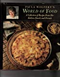 Paula Wolfert's world of food: A collection of recipes from her kitchen, travels, and friends