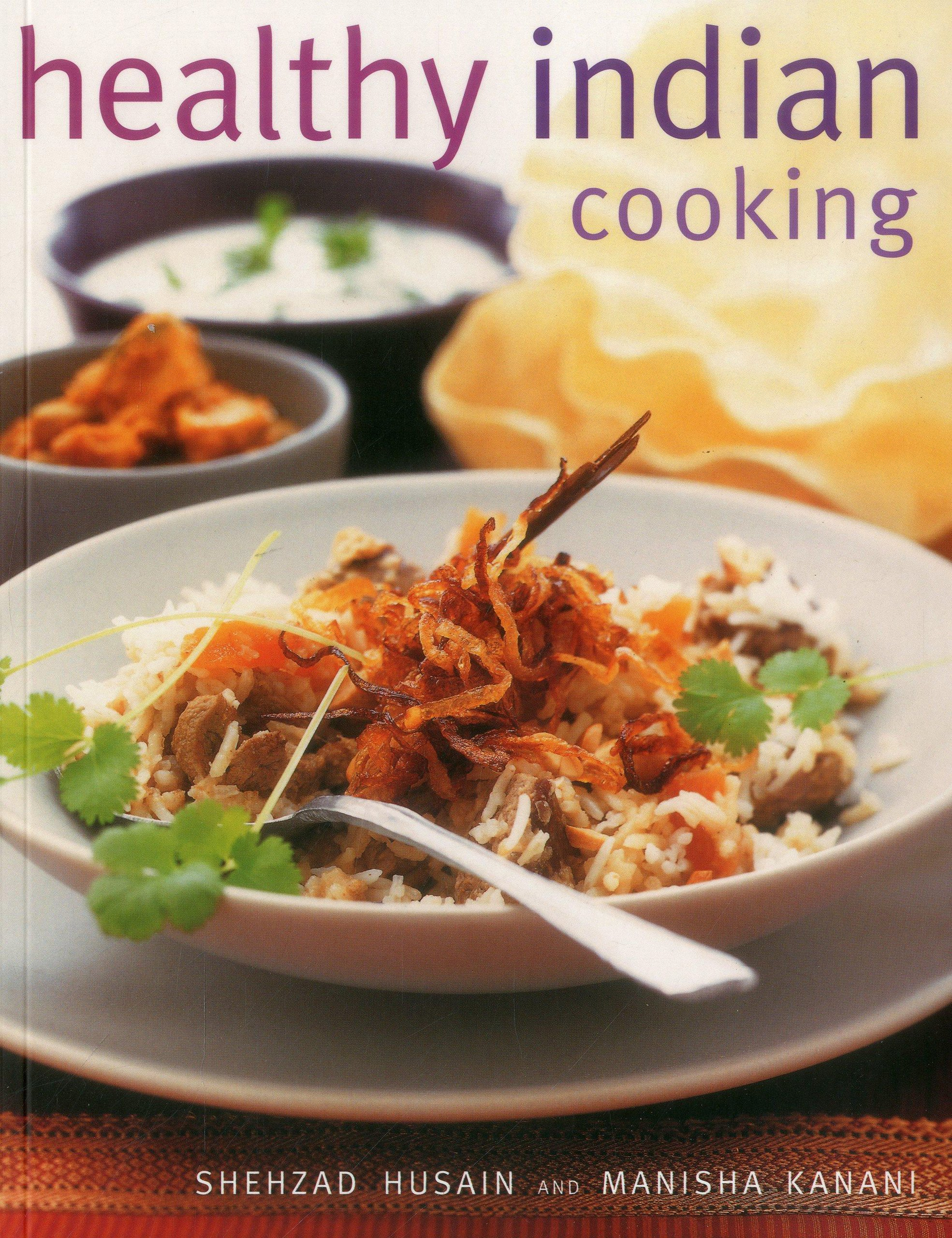 Healthy indian cooking amazon shehzad husain manisha kanani healthy indian cooking amazon shehzad husain manisha kanani libros en idiomas extranjeros forumfinder Image collections