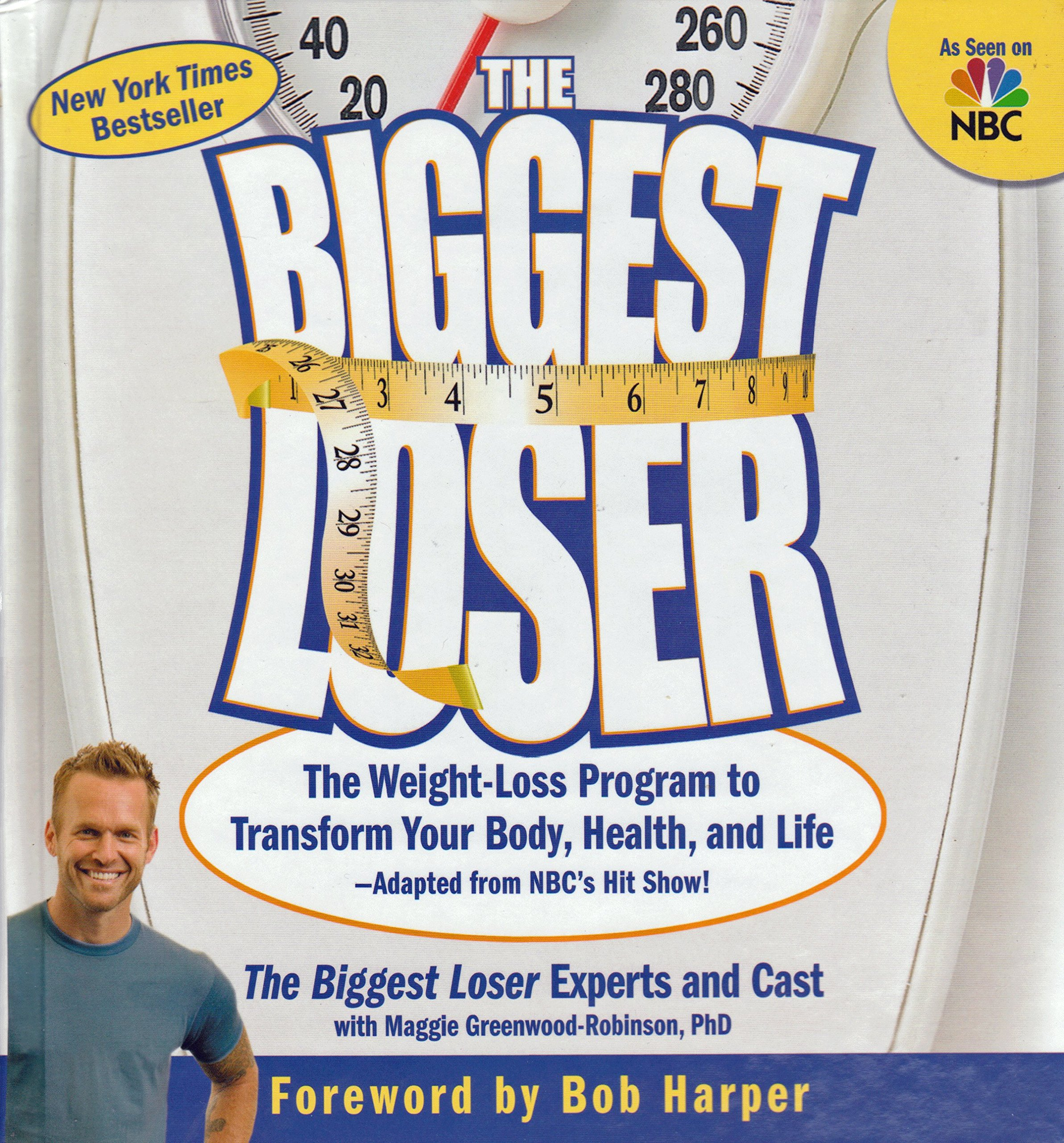 The Biggest Loser - The Weight-Loss Program to Transform Your Body, Health & Life pdf epub