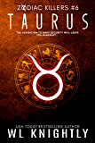 Taurus (Zodiac Killers Book 6)