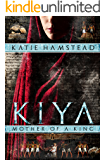KIYA: Mother of a King (Kiya Trilogy Book 2)