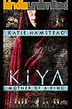 KIYA: Mother of a King (Kiya Trilogy Book 2)