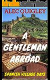 A Gentleman Abroad: Spanish Village Days