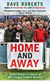 Home and Away: Round Britain in Search of Non-League Football Nirvana