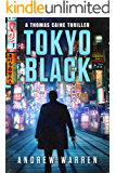 Tokyo Black (Thomas Caine Thrillers Book 1)