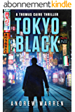 Tokyo Black (Thomas Caine Thrillers Book 1) (English Edition)